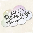 Little Penny Thoughts
